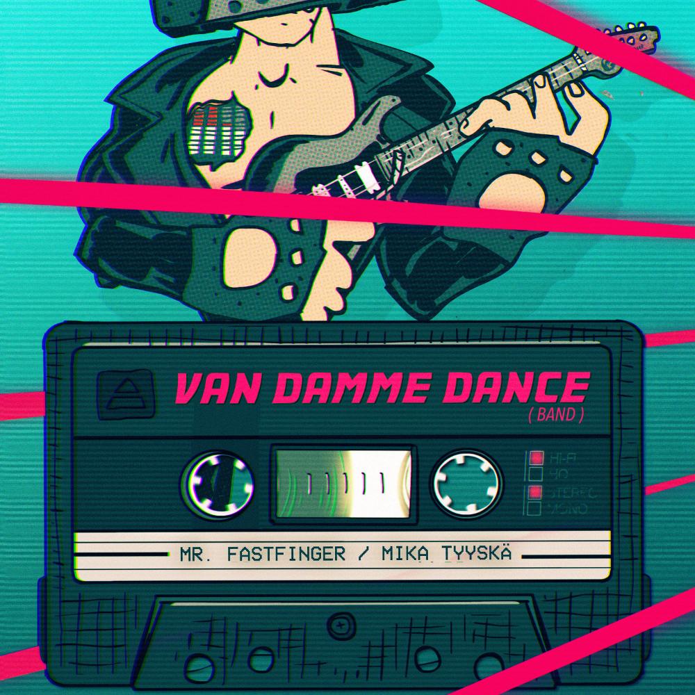 Van Damme Dance - Mr. Fastfinger, Mika Tyyskä single